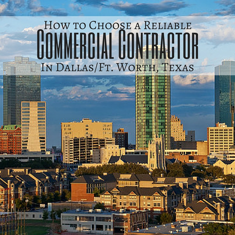 How to choose a reliable commercial contractor in dfw for How to choose a building contractor