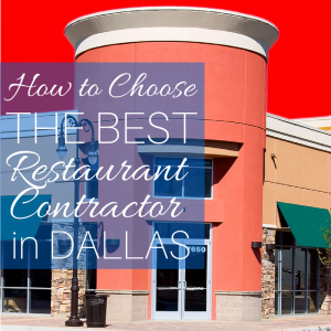 How to choose the best restaurant contractor in dallas for How to choose a building contractor