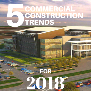 commercial construction trends for 2018