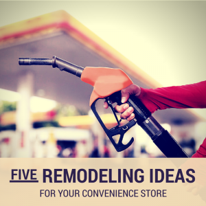 Five Convenience Store Remodeling Ideas