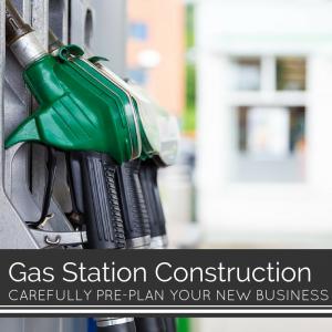 Gas Station Construction Careful Planning Ideas