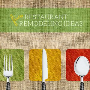 Ideas For Remodeling Your Restaurant