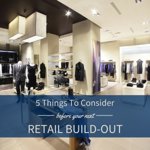 Before your interior retail build out 5 things to consider for Things to consider before building a house